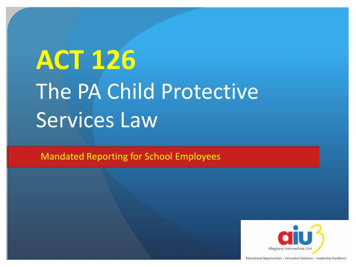 act 126 the pa child protective services law n.