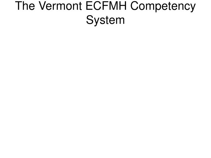 The Vermont ECFMH Competency System