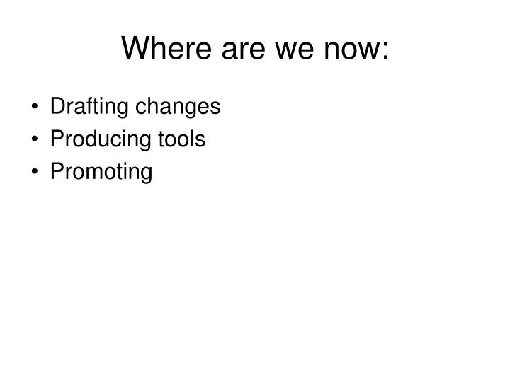 Where are we now: