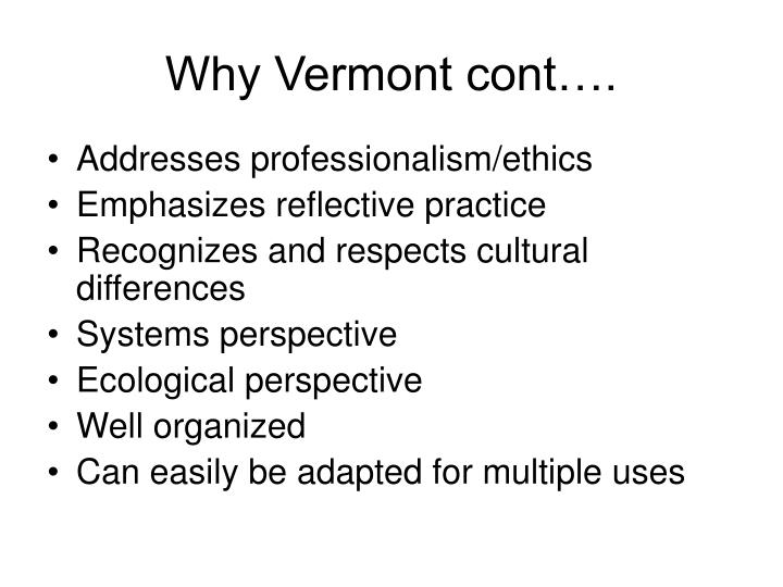 Why Vermont cont….