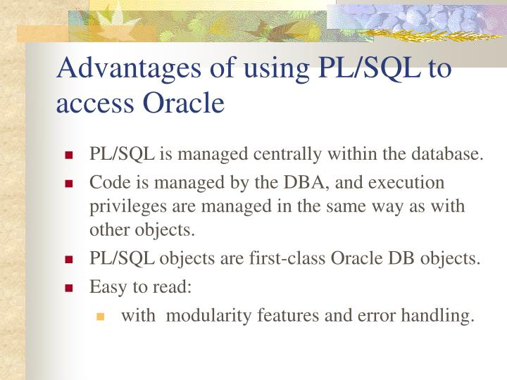 Advantages of using PL/SQL to access Oracle