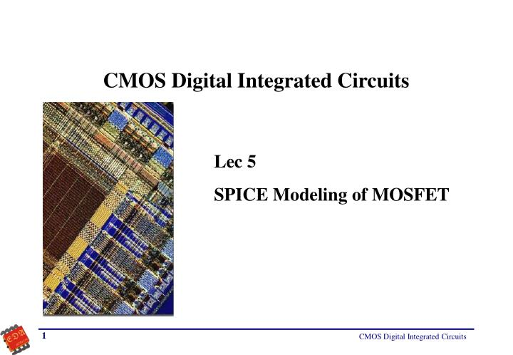 PPT - CMOS Digital Integrated Circuits PowerPoint