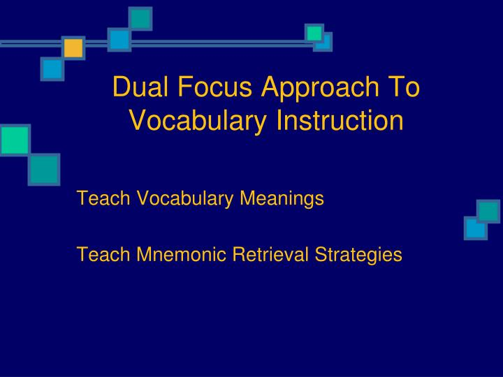 dual focus approach to vocabulary instruction n.