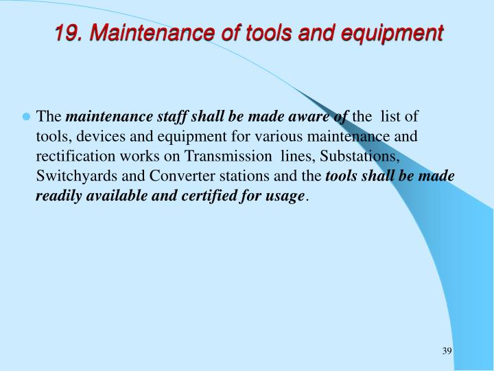 19. Maintenance of tools and equipment