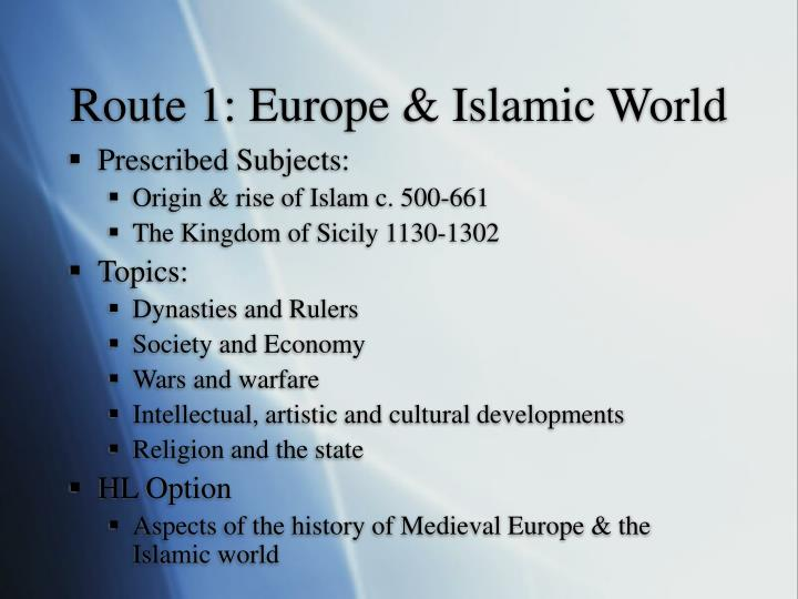 Route 1: Europe & Islamic World