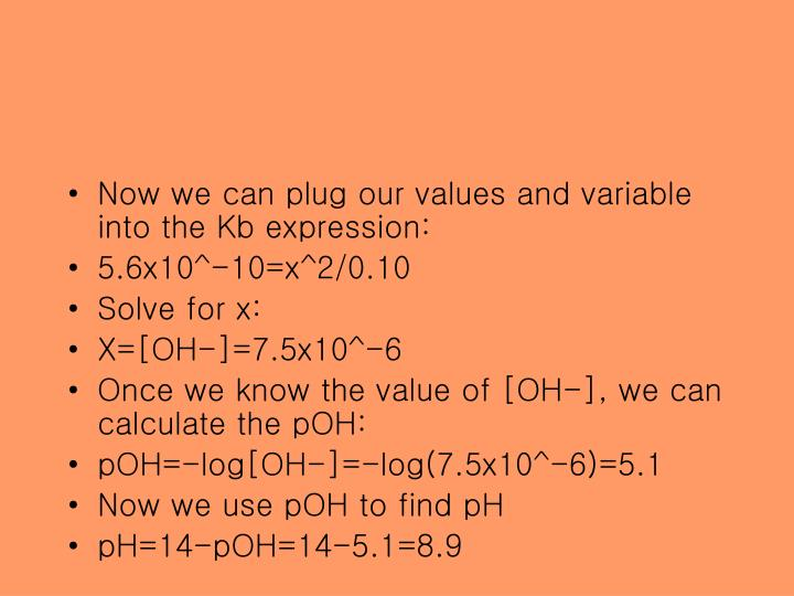 Now we can plug our values and variable into the Kb expression: