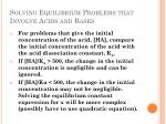 solving equilibrium problems that involve acids and bases2