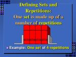 defining sets and repetitions one set is made up of a number of repetitions
