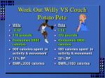 work out willy vs couch potato pete