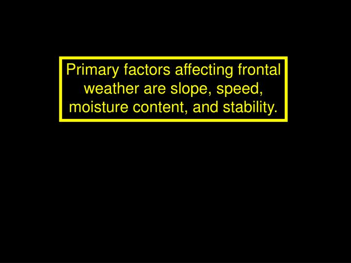 Primary factors affecting frontal