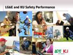 lg e and ku safety performance1