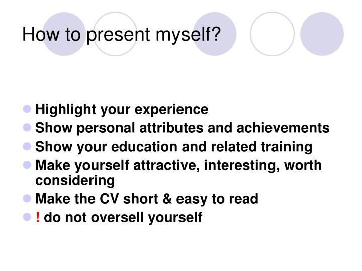 How to present myself