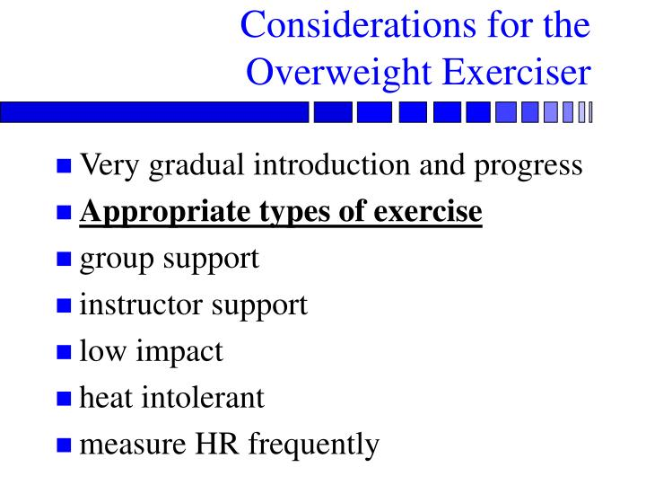 Considerations for the Overweight Exerciser