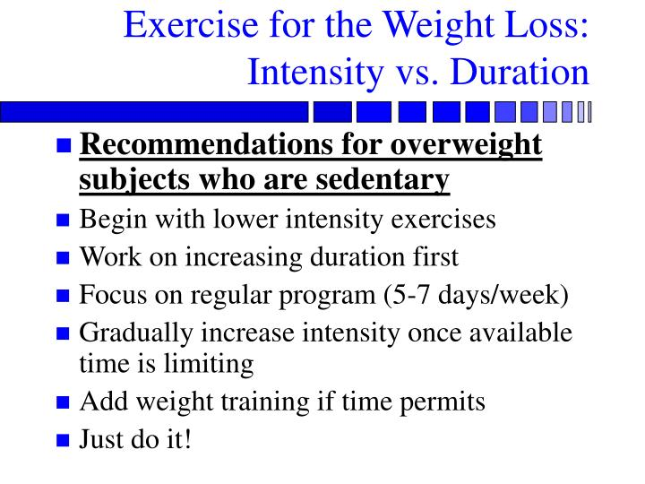 Exercise for the Weight Loss: Intensity vs. Duration