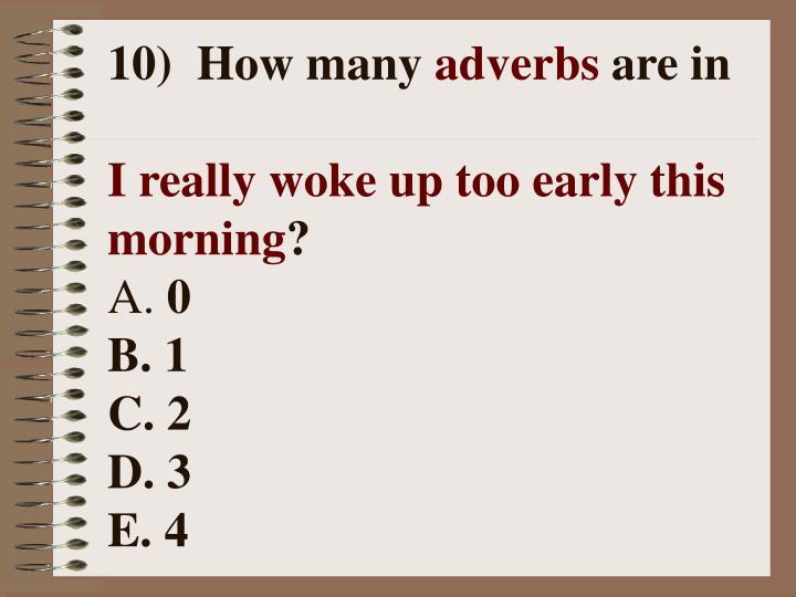 10) How many