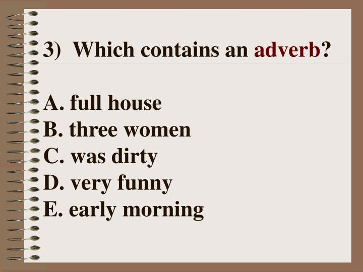 3) Which contains an