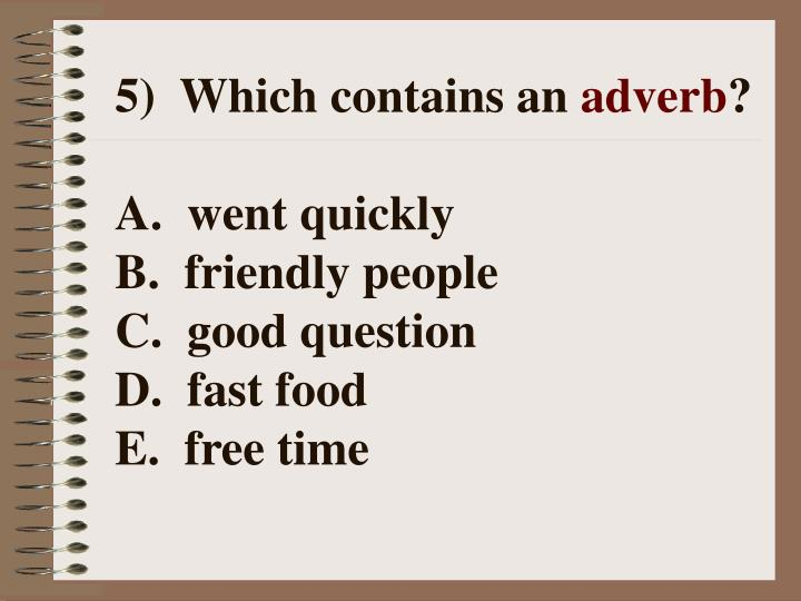 5) Which contains an