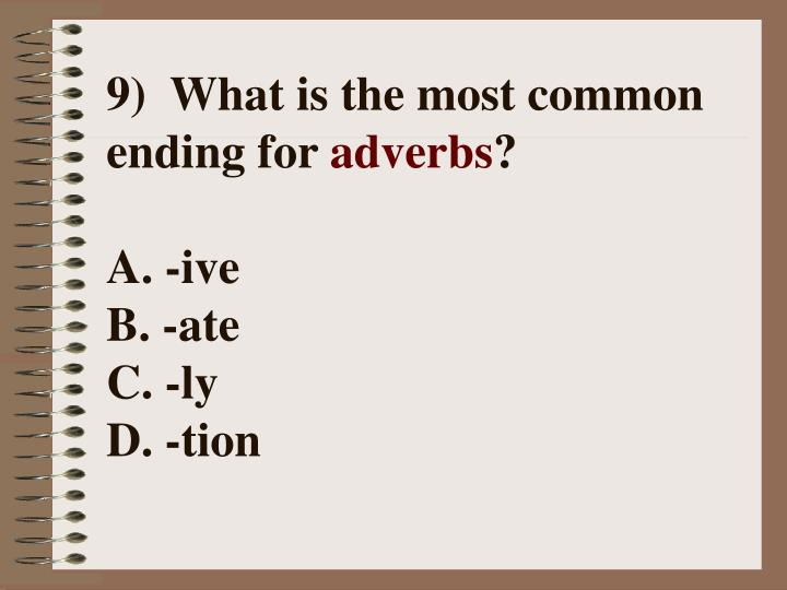9) What is the most common ending for