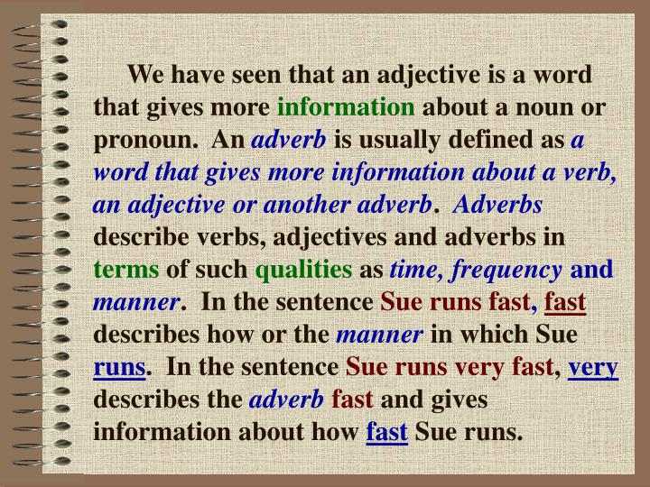 We have seen that an adjective is a word that gives more