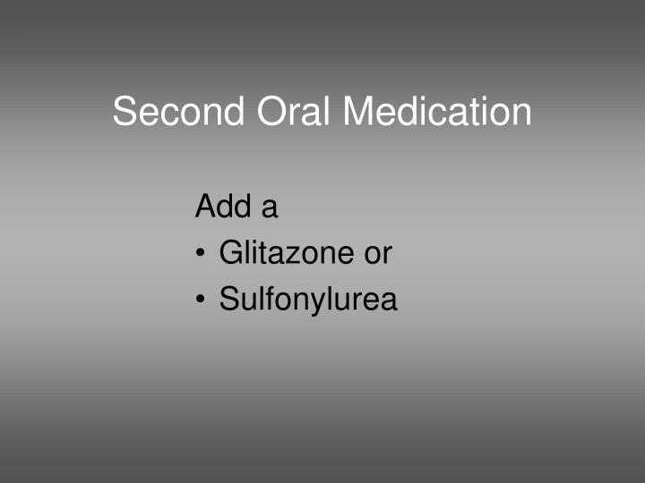 Second Oral Medication