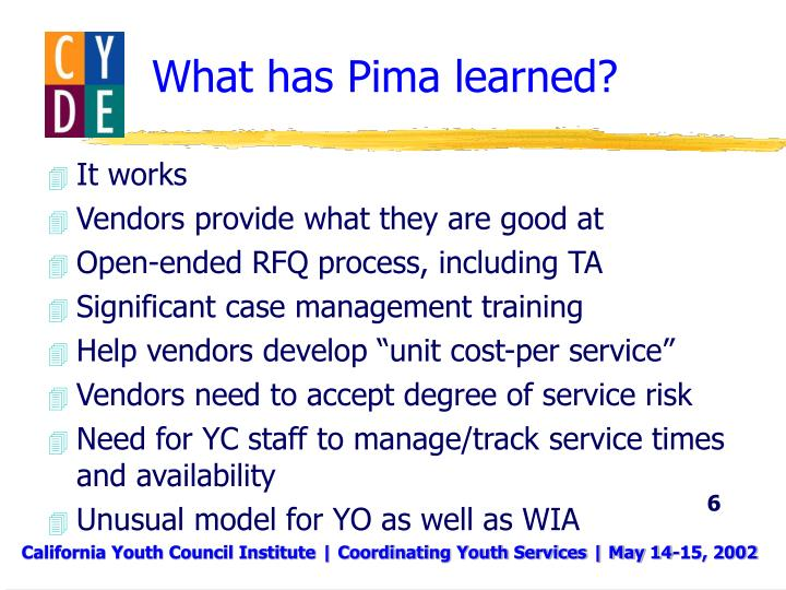 What has Pima learned?
