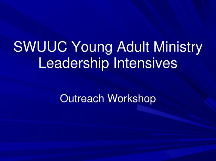 swuuc young adult ministry leadership intensives n.