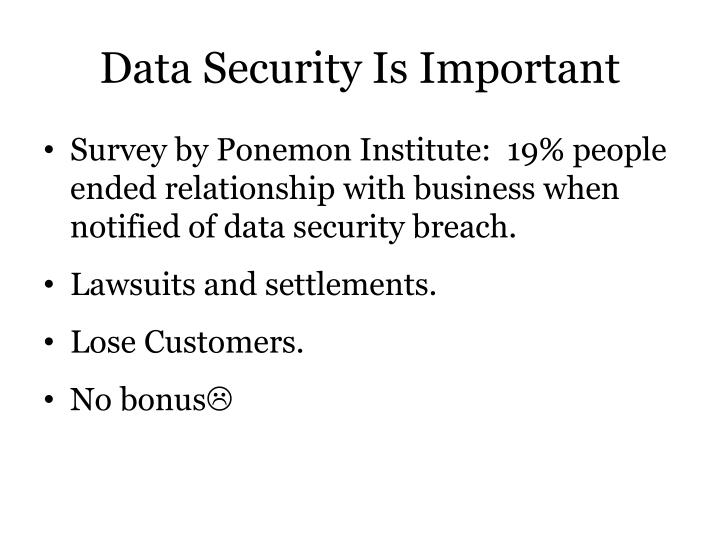 Data security is important