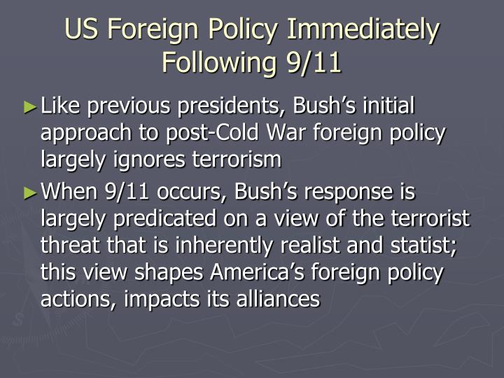 us foreign policy post 9 11 Recall some of the united states' post-cold war foreign policies studycom has thousands of a history of us foreign policy from the cold war to post-9/11.
