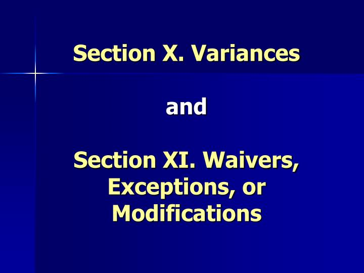 section x variances and section xi waivers exceptions or modifications n.