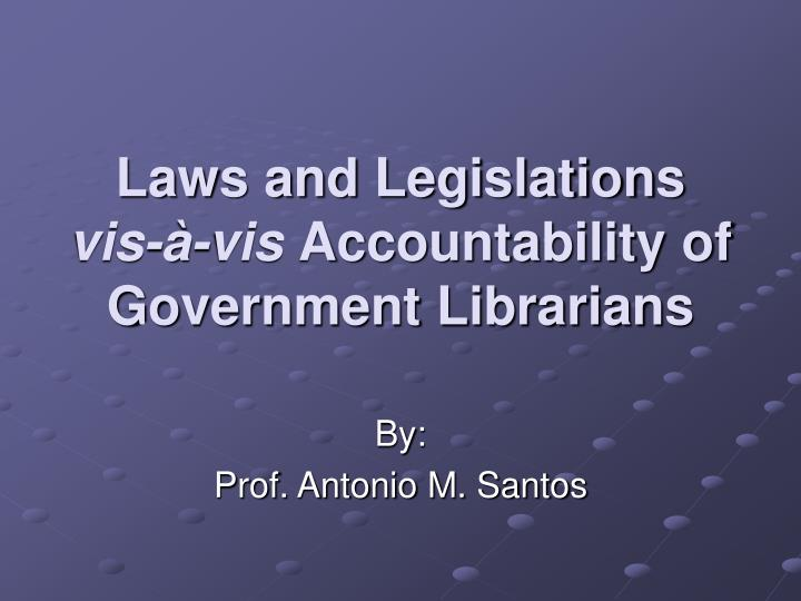 Laws and legislations vis vis accountability of government librarians