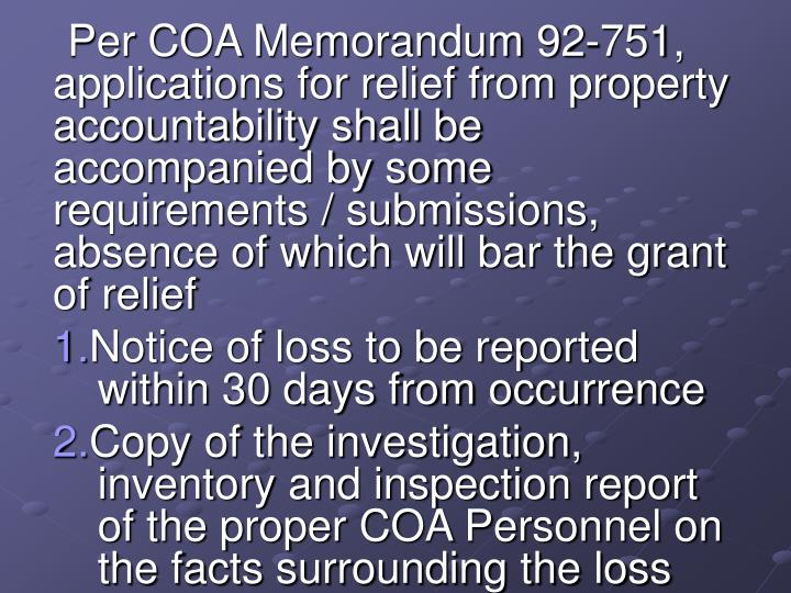 Per COA Memorandum 92-751, applications for relief from property accountability shall be accompanied by some requirements / submissions, absence of which will bar the grant of relief