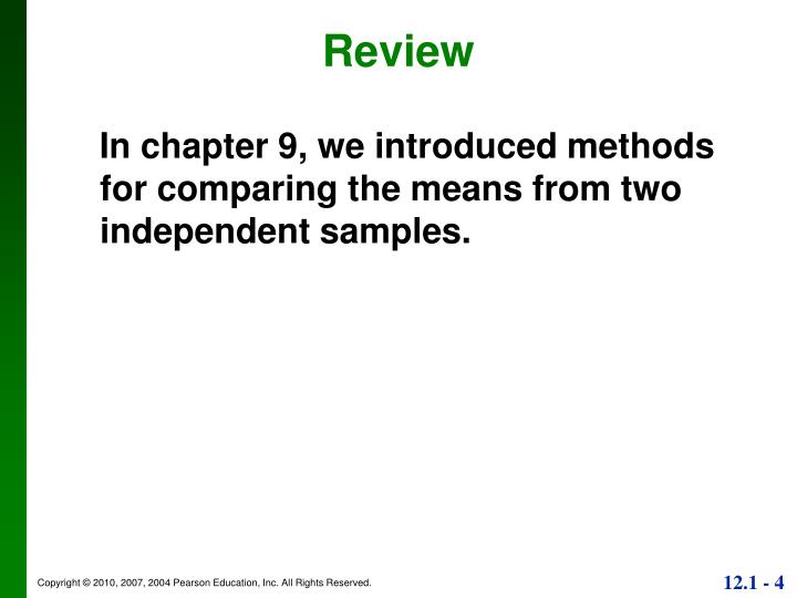 In chapter 9, we introduced methods for comparing the means from two independent samples.