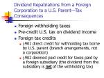 dividend repatriations from a foreign corporation to a u s parent tax consequences