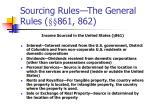 sourcing rules the general rules 861 862