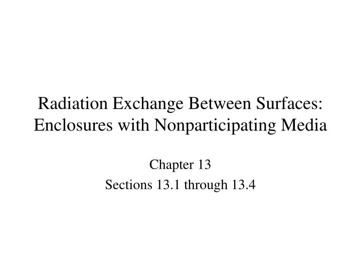 radiation exchange between surfaces enclosures with nonparticipating media