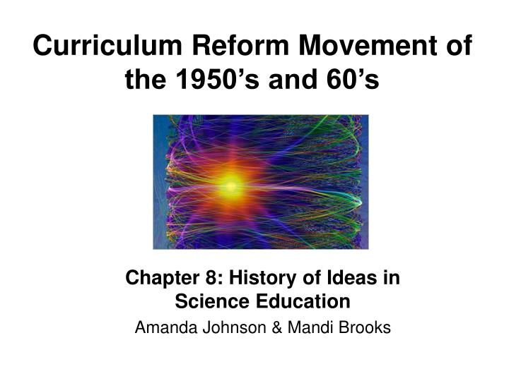 curriculum reform movement of the 1950 s and 60 s n.
