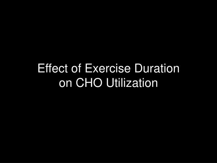 Effect of Exercise Duration