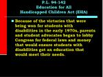 p l 94 142 education for all handicapped children act eha