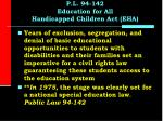 p l 94 142 education for all handicapped children act eha1