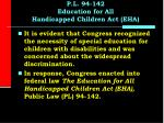 p l 94 142 education for all handicapped children act eha2