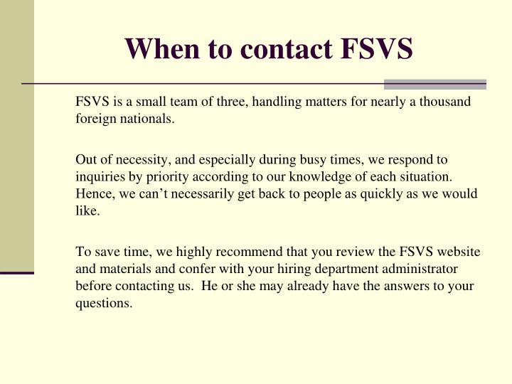 When to contact FSVS