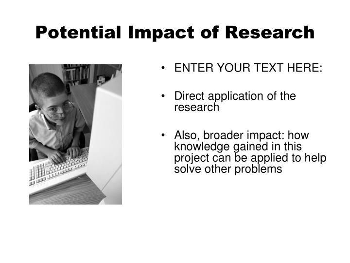 Potential Impact of Research