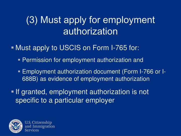 Must apply to USCIS on Form I-765 for