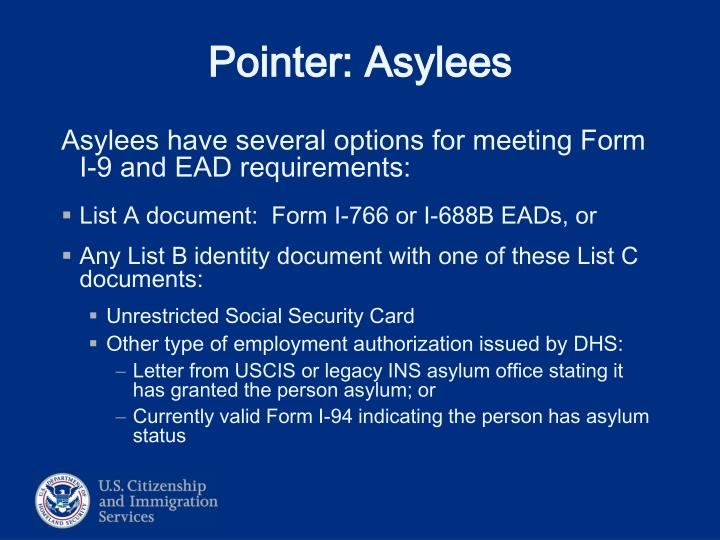 Asylees have several options for meeting Form I-9 and EAD requirements: