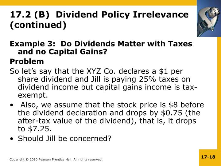 Example 3:  Do Dividends Matter with Taxes and no Capital Gains?