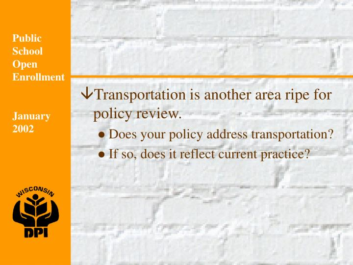Transportation is another area ripe for policy review.