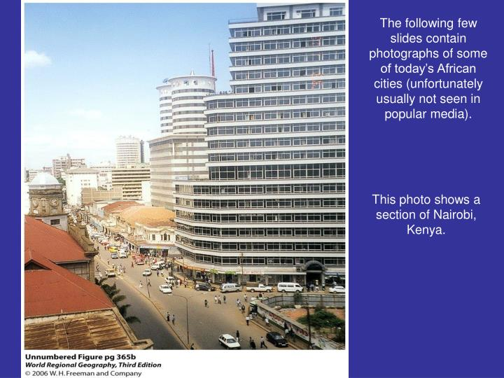 The following few slides contain photographs of some of today's African cities (unfortunately usually not seen in popular media).