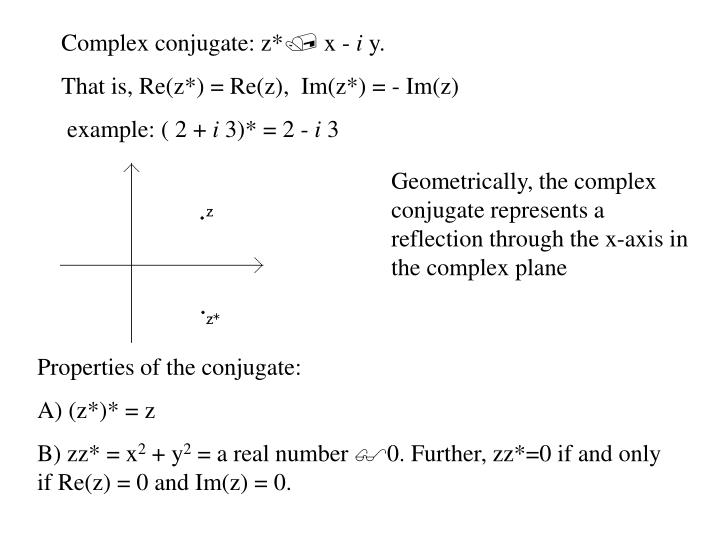 Complex conjugate: z*