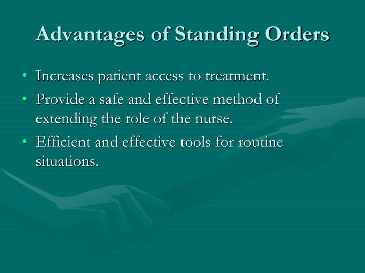 Advantages of Standing Orders
