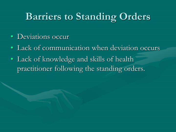 Barriers to Standing Orders
